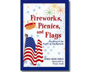 Fireworks, Picnics, and Flags: The Story of the Fourth of July Symbols - Fun Fourth of July Books for Kids