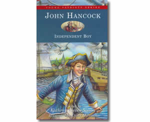John Hancock : Independent Boy - Fun Fourth of July Books for Kids