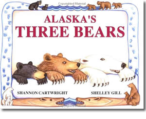 Alaska's Three Bears - Alaska Books for Kids