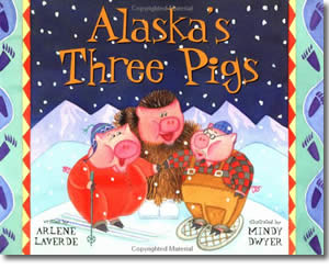 Alaska's Three Pigs - Alaska Books for Kids