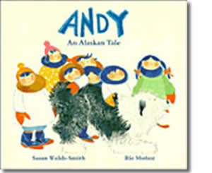 Andy: Alaskan Tale - Alaska Books for Kids