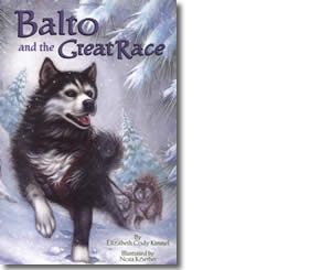Balto and the Great Race - Alaska Books for Kids