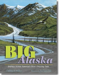 Big Alaska: Journey Across America's Most Amazing State - Alaska Books for Kids