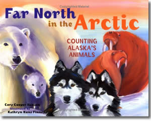 Far North in the Arctic: Counting Alaska's Animals - Alaska Books for Kids