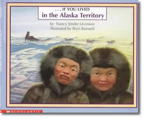 If You Lived in the Alaska Territory - Alaska Books for Kids