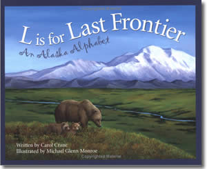 L Is For Last Frontier: An Alaska Alphabet - Alaska Books for Kids