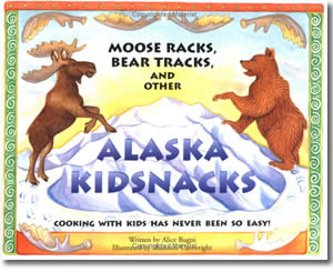Moose Racks, Bear Tracks, and Other Alaska KidSnacks - Alaska Books for Kids