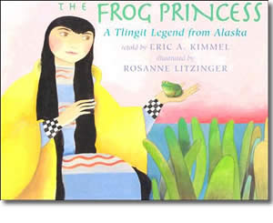 The Frog Princess: A Tlingit Legend From Alaska  - Alaska Books for Kids