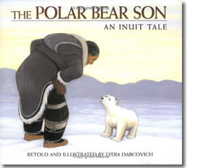 The Polar Bear Son - An Inuit Tale - Alaska Books for Kids