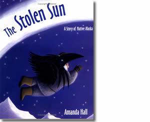 The Stolen Sun: A Story of Native Alaska - Alaska Books for Kids