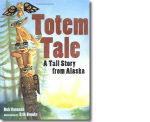 Totem Tale: A Tall Story from Alaska - Alaska Books for Kids