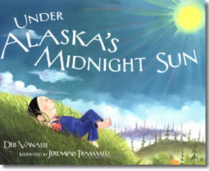 Under Alaska's Midnight Sun - Alaska Books for Kids