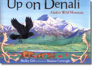 Up on Denali: Alaska's Wild Mountain - Alaska Books for Kids