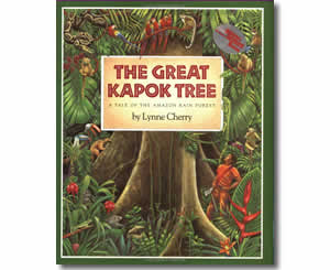 The Great Kapok Tree: A Tale of the Amazon Rain Forest - Arbor Day Books for Kids