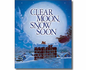 Christmas Books for kids - Clear Moon, Snow Soon