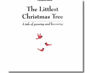 Christmas Books for kids - The Littlest Christmas Tree: A Tale of Growing & Becoming - A Christmas Story