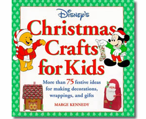 Christmas Books for kids - Disney's Christmas Crafts for Kids: More Than 75 Festive Ideas for Making Decorations, Wrappings, and Gifts