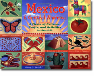 Mexico and Central America: A Fiesta of Cultures, Crafts, and Activities - Cinco de Mayo Crafts and Activities for Kids