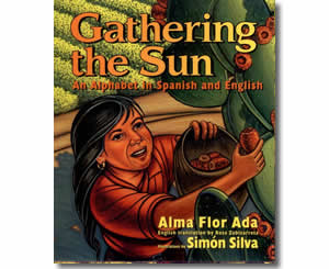 Gathering the Sun: An Alphabet in Spanish and English - Cinco de Mayo Books and Mexico Culture for Kids