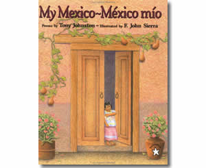 My Mexico / México mío - Cinco de Mayo Books and Mexico Culture for Kids