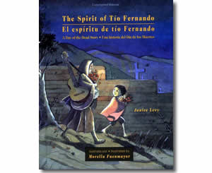 The Spirit of Tio Fernando: A Day of the Dead Story/El Espiritu De Tio Fernando : Una Historia Del Dia De Los Muertos - Cinco de Mayo Books for Kids