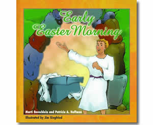 Early Easter Morning - Religious Christian Easter Books for Kids