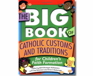The Big Book of Catholic Customs and Traditions - Religious Christian Easter Books for Kids