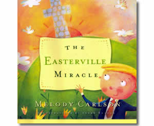 The Easterville Miracle - Religious Christian Easter Books for Kids