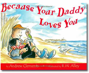 Because Your Daddy Loves You - Father's Day Books for Kids