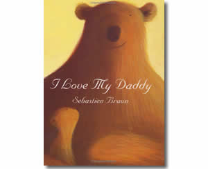 I Love My Daddy - Father's Day Books for Kids