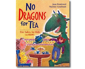 No Dragons for Tea: Fire Safety for Kids  - Fire Safety Books for Kids