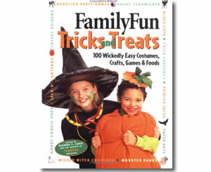 FamilyFun Tricks and Treats: 100 Wickedly Easy Costumes, Crafts, Games & Foods - Halloween Crafts and Activities for Kids