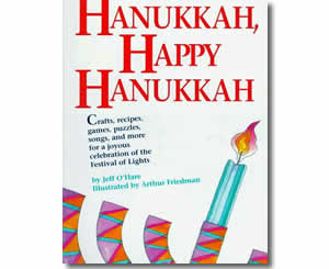 Hanukkah, Happy Hanukkah: Crafts, Recipes, Games, Puzzles, Songs, and More for a Joyous Celebration of the Festival of Lights - Hanukkah Crafts and Activities for Kids