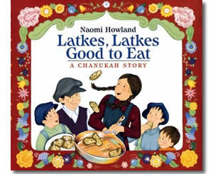 Latkes, Latkes, Good to Eat - Hanukkah Books for Kids