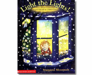 Light The Lights! A Story About Celebrating Hanukkah And Christmas - Hanukkah Books for Kids