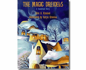 The Magic Dreidels: A Hanukkah Story - Hanukkah Books for Kids