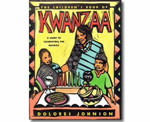 The Children's Book of Kwanzaa : A Guide to Celebrating the Holiday - Kwanzaa Books for Kids