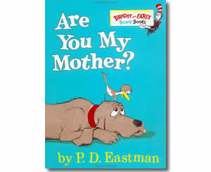 Are You My Mother? - Mother's Day Books for Kids