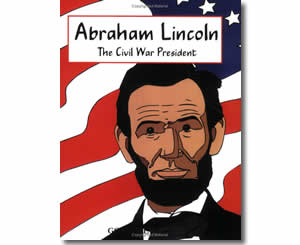 Abraham Lincoln - The Civil War President - Presidents Day Books for Kids