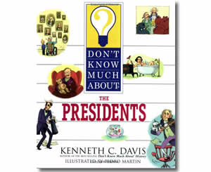 Don't Know Much About the Presidents - Presidents Day Books for Kids