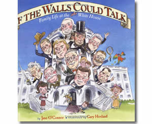 If the Walls Could Talk : Family Life at the White House - Presidents Day Books for Kids