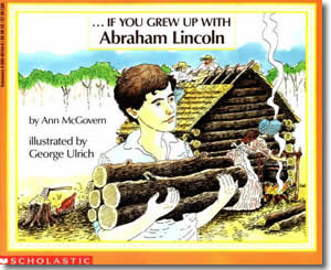 If You Grew Up With Abraham Lincoln - Presidents Day Books for Kids