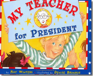 My Teacher for President - Presidents Day Books for Kids
