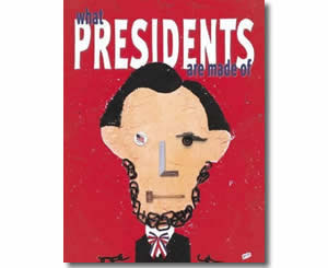 What Presidents Are Made Of - Presidents Day Books for Kids