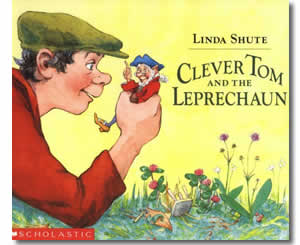 Clever Tom and the Leprechaun: An Old Irish Story - Patrick's Day Books for Kids
