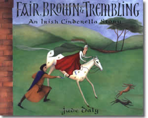 Fair, Brown & Trembling : An Irish Cinderella Story - Patrick's Day Books for Kids