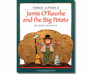 Jamie O'Rourke and the Big Potato - Patrick's Day Books for Kids