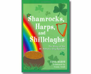 Shamrocks, Harps, and Shillelaghs: The Story of the St. Patrick's Day Symbols - Patrick's Day Books for Kids