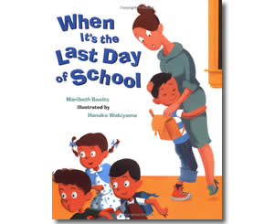 When It's the Last Day Of School  - Summer Books for Kids