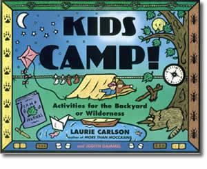 Kids Camp! : Activities for the Backyard or Wilderness  - Summer Craft Books and Activities for Kids